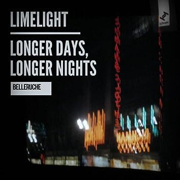 Limelight / Longer Days, Longer Nights