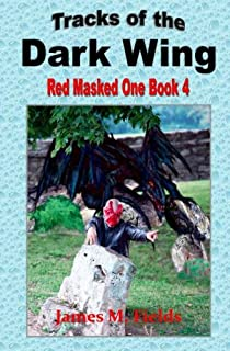 Tracks of the Dark Wing: Red Masked One Book 4