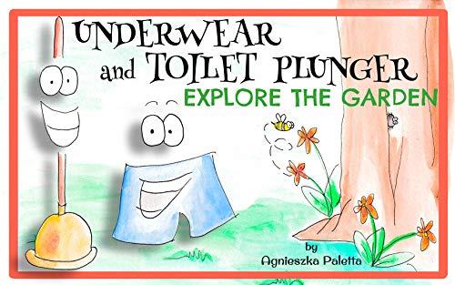 Underwear and Toilet Plunger Explore the Garden