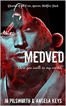 Medved: Military shifter romance, inspired by legend (Diaries of the Cwn Annwn: Hellfire Pack) by [Jo Pilsworth, Angela Keys]