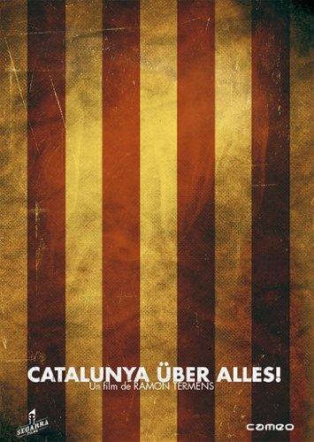 Catalunya Über Alles! (Edición Especial) [DVD]