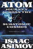 Atom: Journey Across the Subatomic Cosmos (Plume)