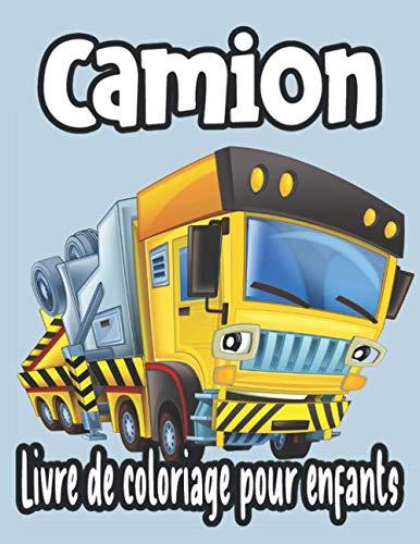 Camion Livre de coloriage pour les enfants: Livre de coloriage pour enfants avec Monster Trucks, pompiers, camions à benne basculante, camions à ordures, etc.