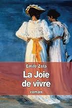 La Joie de vivre Zola, Emile
