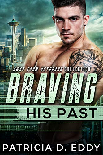 Braving His Past: An Away From Keyboard Romantic Suspense Standalone (English Edition)