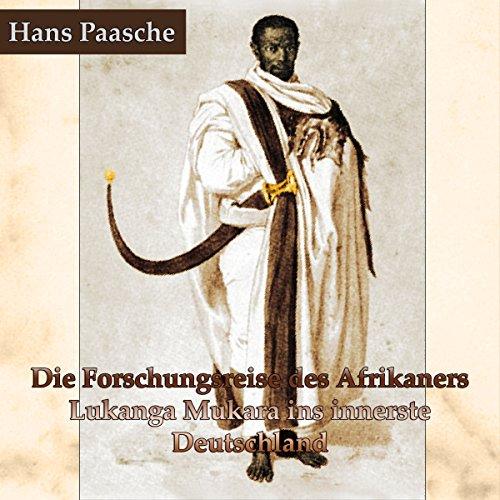 Die Forschungsreise des Afrikaners Lukanga Mukara ins innerste Deutschland Titelbild