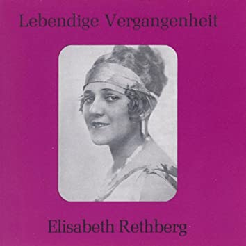 Lebendige Vergangenheit - Elisabeth Rethberg