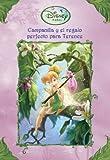 Campanilla y el regalo perfecto para terence (Hadas Disney)