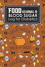 Food Journal & Blood Sugar Log for Diabetics: Diabetes Food Log, Blood Sugar Log Book, Diabetic Glucose Chart, Cute Hallow...