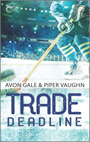 Trade Deadline: A Second Chance Hockey Romance (Hat Trick Book 3) (English Edition)