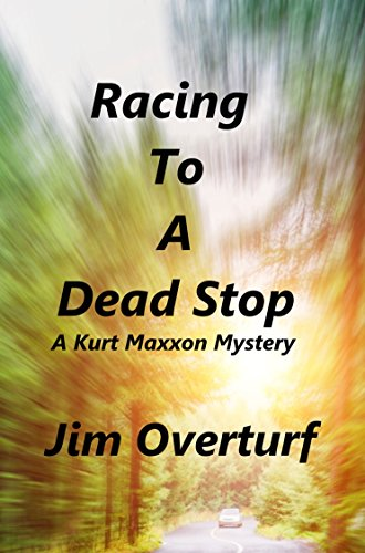 RACING TO A DEAD STOP: A Kurt Maxxon Mystery (English Edition)