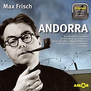 Andorra                   Autor:                                                                                                                                 Max Frisch                               Sprecher:                                                                                                                                 Luca Zamperoni,                                                                                        Aischa Lina Löbbert,                                                                                        Silke Bergmann,                   und andere                 Spieldauer: 1 Std. und 53 Min.     48 Bewertungen     Gesamt 4,0
