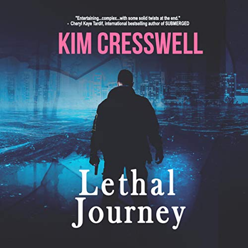 Lethal Journey Audiobook By Kim Cresswell cover art