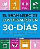 El gran libro de los desafíos en 30 días: 60 programas para adquirir buenos hábitos y vivir infinitamente mejor (Terapias Únicos)