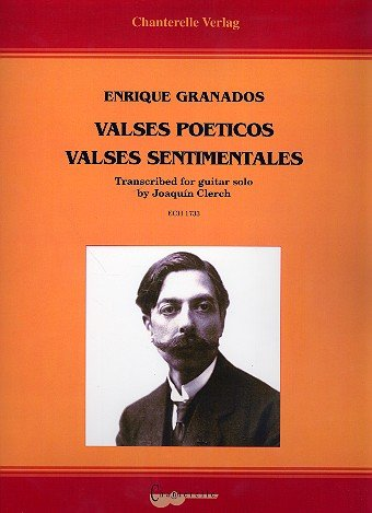 Valses Poéticos / Valses sentimentales: Transcribed for guitar solo by Joaquin Clerch. Gitarre.