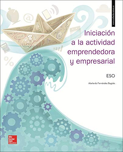 LA - Iniciaci}n a la actividad emprendedora y empresarial ESO. Libro alu mno.