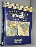 Grand atlas historique - L'histoire du monde en 473 cartes - Larousse - 19/04/1995