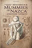 Mysterious Mummies of Nazca: Eyewitness Testimony