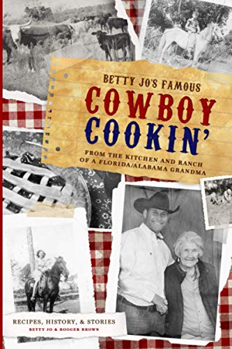 Compare Textbook Prices for Betty Jo's Famous Cowboy Cookin': From the Kitchen and Ranch of a Florida / Alabama Grandma  ISBN 9798684209482 by Jo, Betty,Brown, Booger,Brown, Gary,Brown, Pam