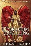 Seraphim Falling (The Seraphim Resistance Prequels Book 1)