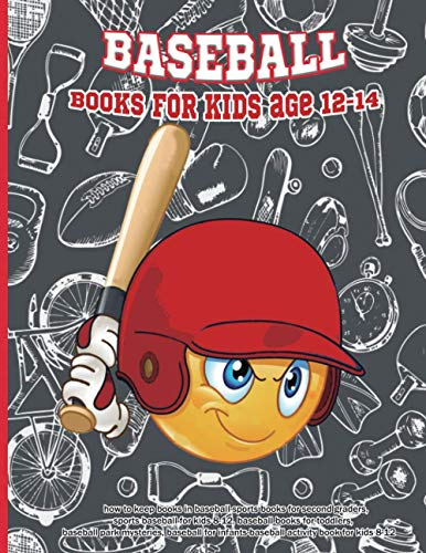 BASEBALL BOOKS FOR KIDS AGE 12-14 : how to keep books in baseball-sports books for second graders,sports baseball for kids 8-12, baseball books for ... infants-baseball activity book for kids 8-12