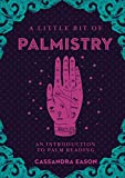 A Little Bit of Palmistry: An Introduction to Palm Reading (Little Bit Series Book 16)