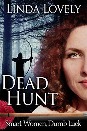 Dead Hunt (Smart Women, Dumb Luck Book 2) (English Edition)