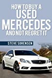 How to Buy a Used Mercedes and Not Regret It