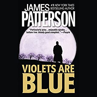 Violets Are Blue                   By:                                                                                                                                 James Patterson                               Narrated by:                                                                                                                                 Daniel Whitner,                                                                                        Kevin O'Rourke                      Length: 8 hrs and 5 mins     1,113 ratings     Overall 4.3