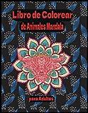 Libro de colorear de animales mandala para adultos: con patrones de animales y mandalas (¡leones, elefantes, caballos, perros, gatos y muchos más!)