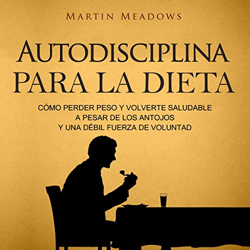 Autodisciplina para la Dieta [Self-Discipline for Diet] audiobook cover art