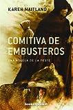Comitiva De Embusteros (B4P): Una novela sobre la peste (Books4pocket narrativa)