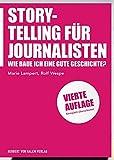 Storytelling für Journalisten: Wie baue ich eine gute Geschichte