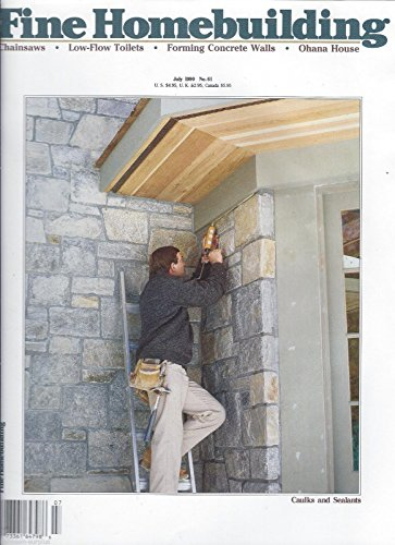 Fine Homebuilding July 1990, No. 61 : Chainsaws, Low-Flow Toilets, Forming Concrete Walls, Ohana Houses