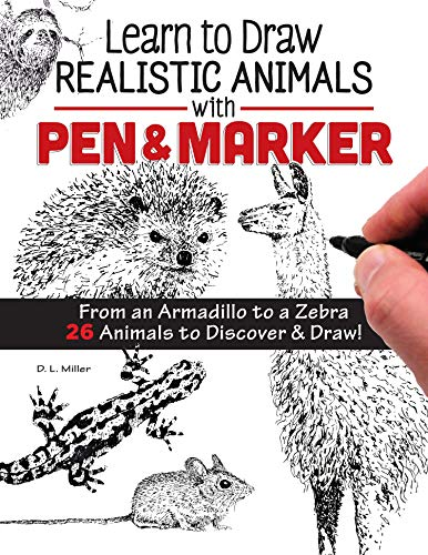 Learn to Draw Realistic Animals with Pen & Marker: From an Armadillo to a Zebra 26 Animals to Discover & Draw! (Design Originals) Step-by-Step Instructions for Elephants, Sloths, Cats, Dogs, and More