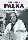 Christian Palka ou le destin d'un gamin des Bois-Blancs