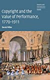 Copyright and the Value of Performance, 1770-1911 (Theatre and Performance Theory)