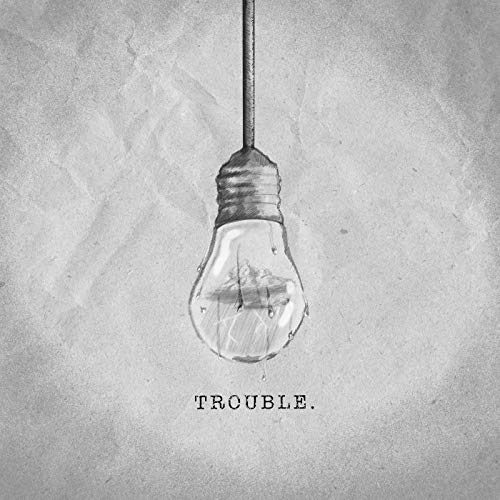 Welshly Arms - Trouble