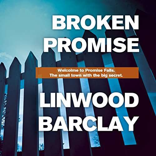 Broken Promise                   By:                                                                                                                                 Linwood Barclay                               Narrated by:                                                                                                                                 Quincy Dunn Baker,                                                                                        Brian O'Neill                      Length: 13 hrs and 3 mins     9 ratings     Overall 4.8