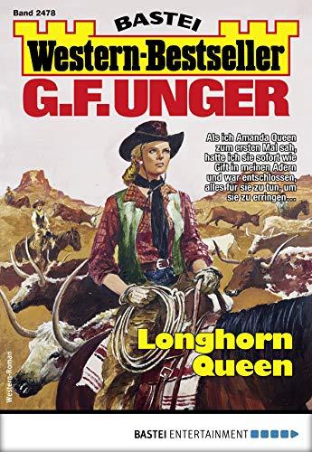 G. F. Unger Western-Bestseller 2478 - Western: Longhorn Queen