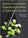 Quand la diététique chinoise rencontre la cuisine française de Nicole Fargeas,Josselyne Lukas ( 17 février 2010 ) - 17/02/2010