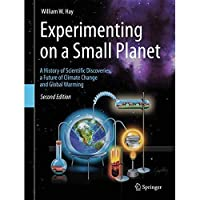 Experimenting on a Small Planet: A History of Scientific Discoveries a Future of Climate Change and Global Warming【洋書】 [並行輸入品]