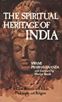The Spiritual Heritage of India: A Clear Summery of Indian Philosophy and Religion