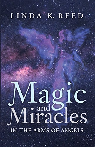 Magic and Miracles: In the Arms of Angels (English Edition)