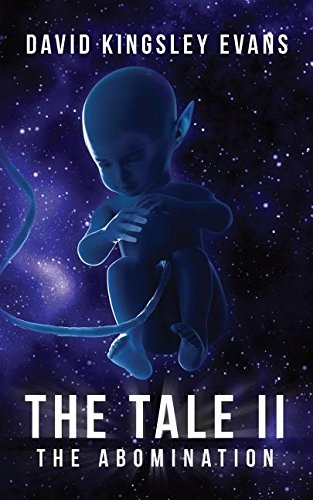 Book: THE TALE II - The Abomination (The Tale Trilogy Book 2) by David Kingsley Evans