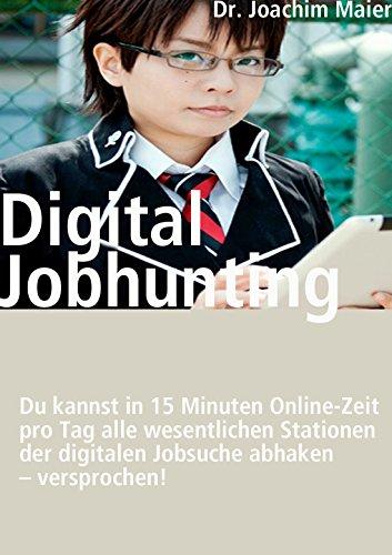 Digital Jobhunting: 15 Minuten digitaler Arbeitsmarkt sind genug pro Tag!