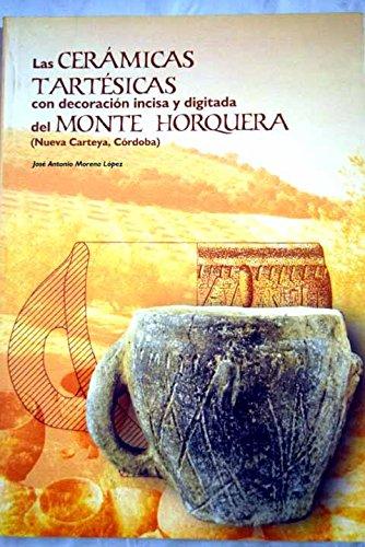 Las Cerámicas Tartésicas Con Decoración Incisa Y Digitada Del Monte Horquera