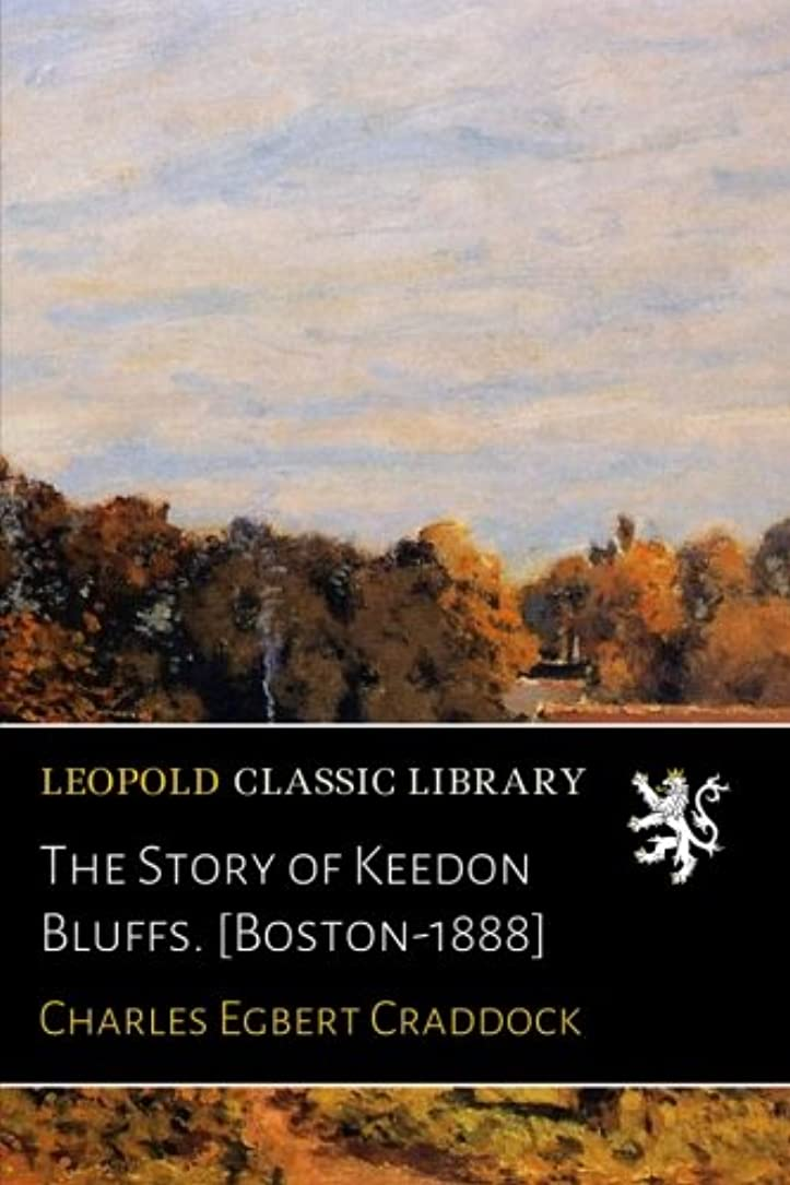 経済的浜辺めまいThe Story of Keedon Bluffs. [Boston-1888]