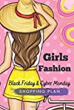 Girls Fashion Black Friday and Cyber Monday Shopping Plan: Girls Fashion Shopping Plan Journal Diary Notebook 110 Pages, 6' x 9' (15.24 x 22.86 cm), Durable Soft Cover