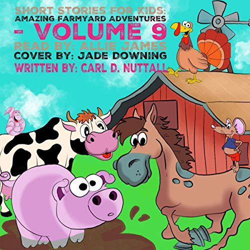 Short Stories for Kids: Amazing Farmyard Adventures (6 Exciting Mini Books for Children): Volume 9 cover art